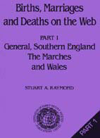 Births, Marriages and Deaths on the Web - Part 1: Southern England, The Marches and Wales