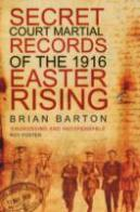 The Secret Court Martial Records Of The 1916 Easter Rising