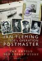 Ian Fleming & SOE's Operation Postmaster