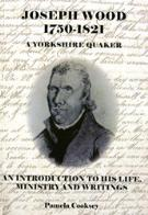 Joseph Wood 1750-1821 A Yorkshire Quaker