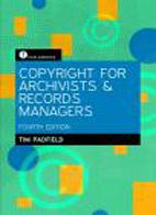 Copyright for Archivists and Record Managers 4th edition