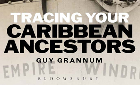 Tracing Your Caribbean Ancestors by Guy Grannum